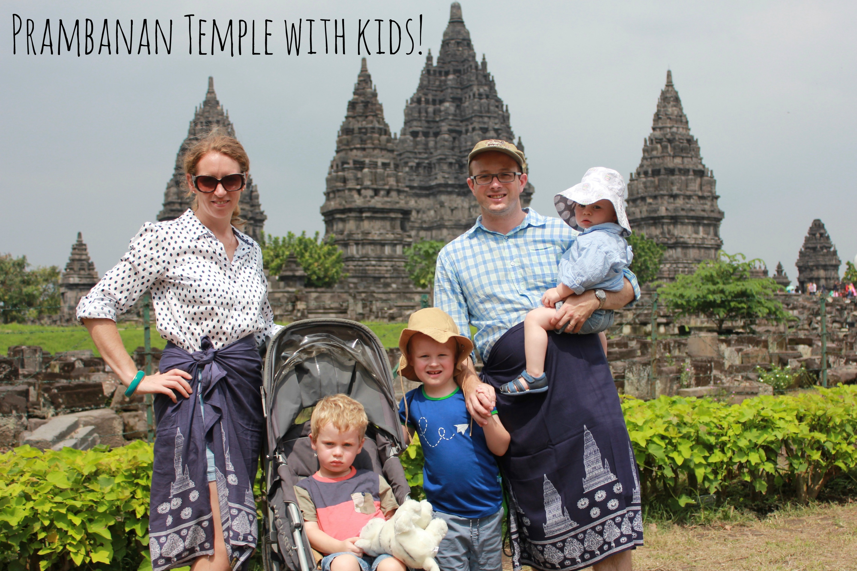 Prambanan Temple with kids - Life on Wallace