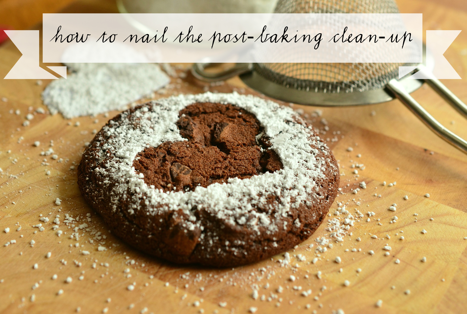 how to nail the post baking clean up