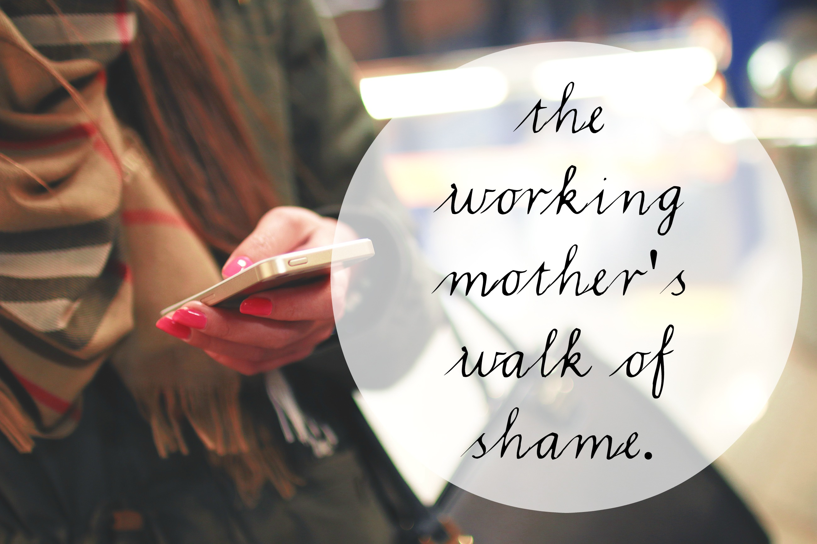 The working mother's walk of shame