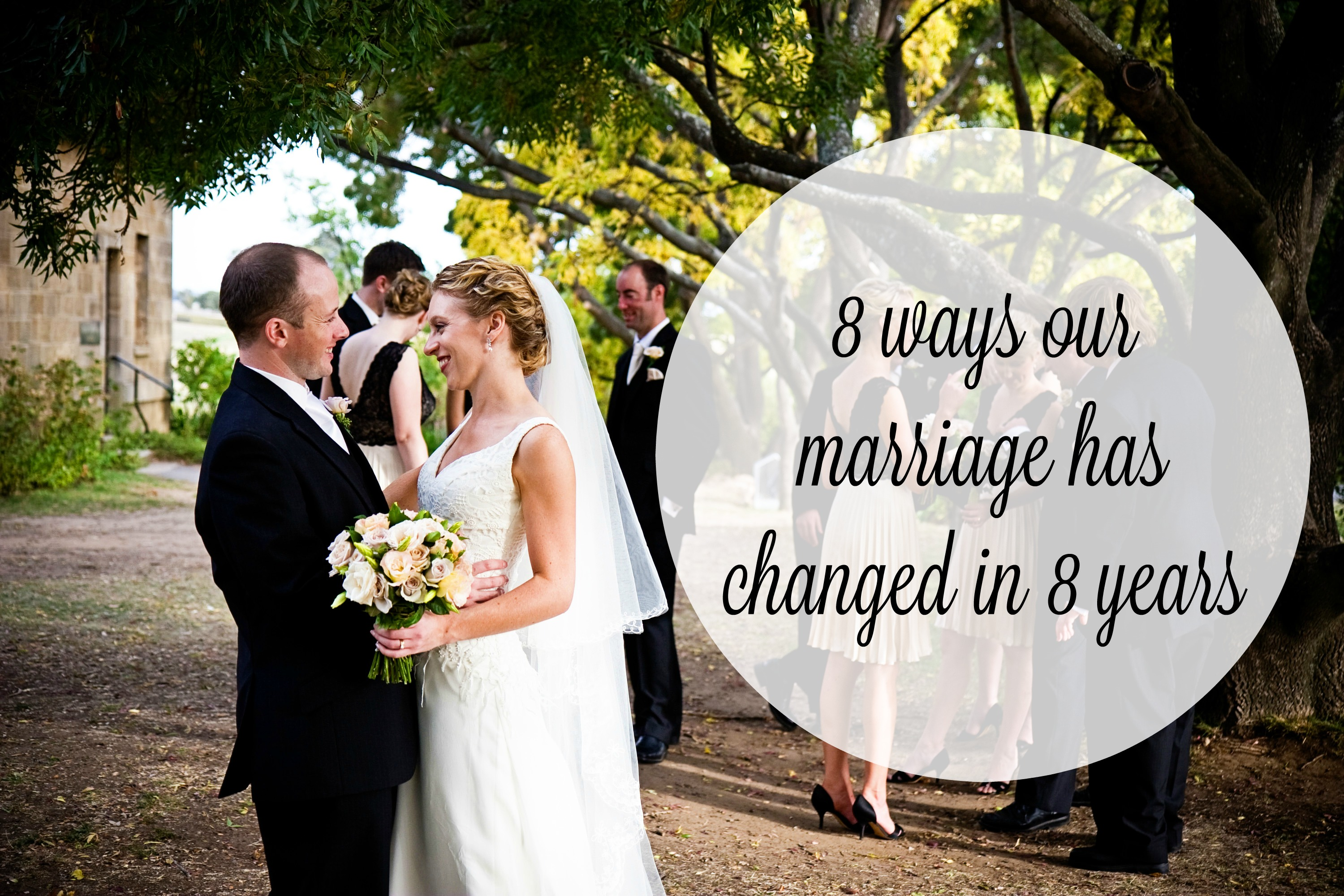 8 ways our marriage has changed in 8 years