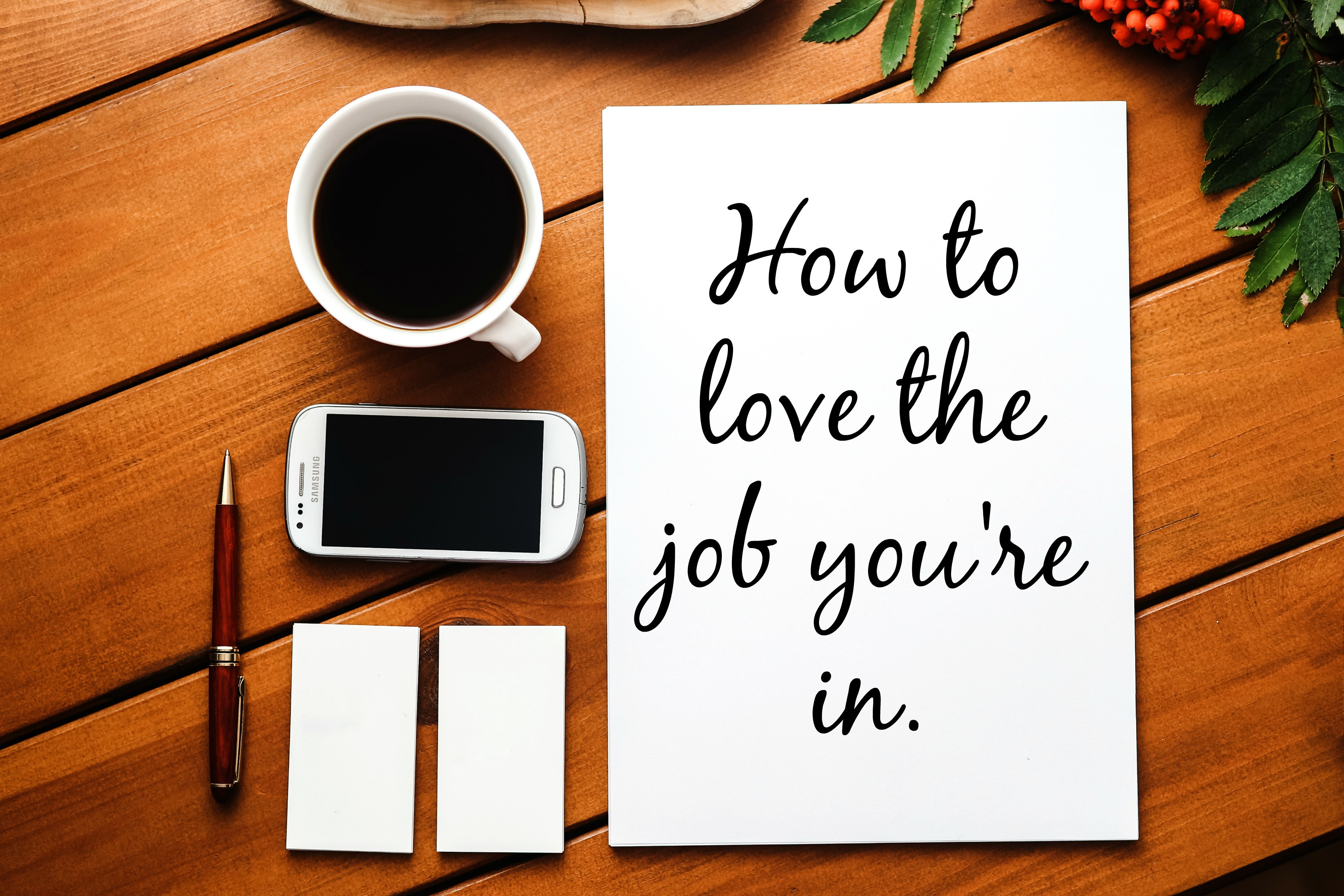 five ways to love the job you're in