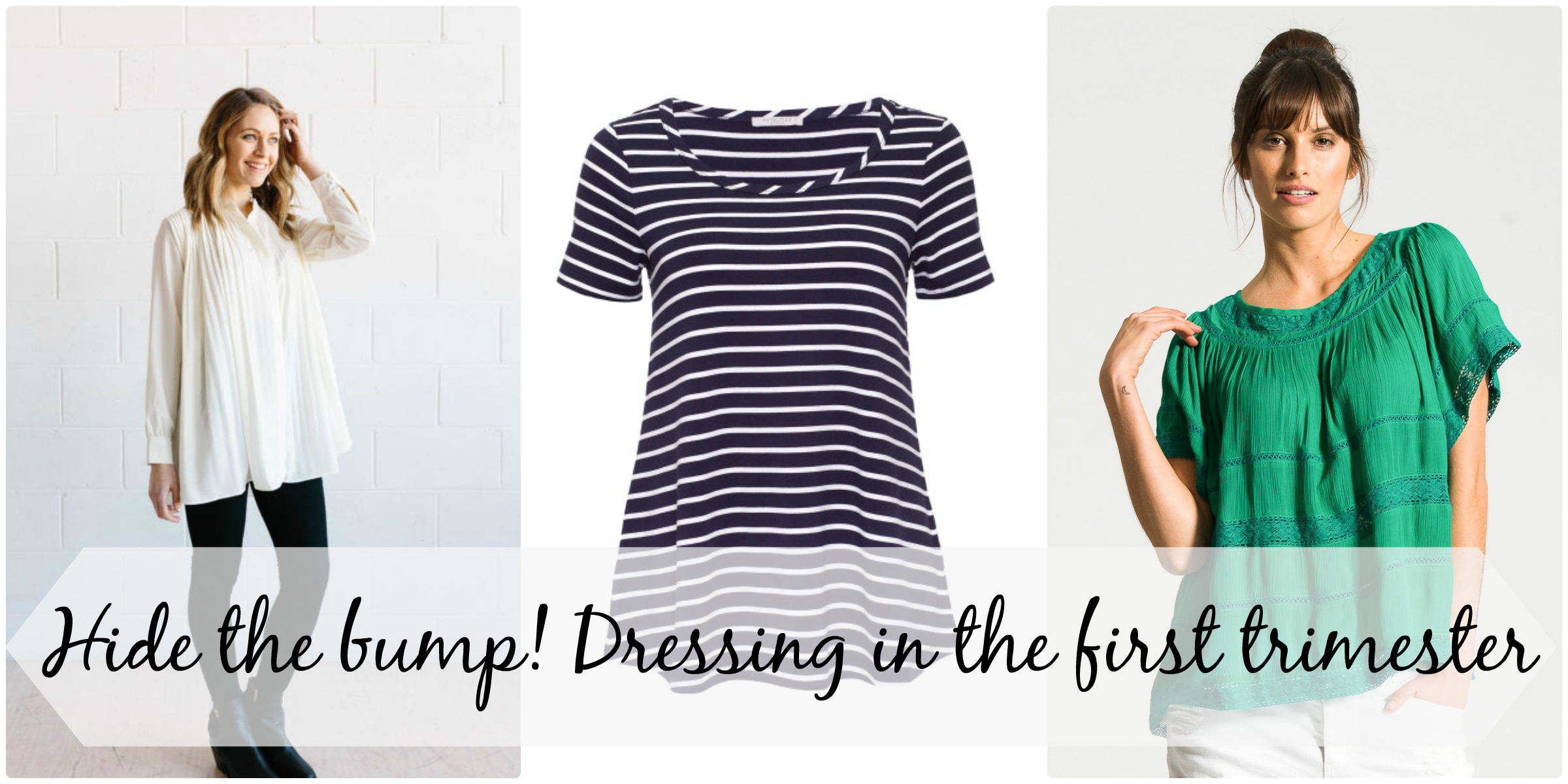 Hide the Bump - dressing in the first trimester