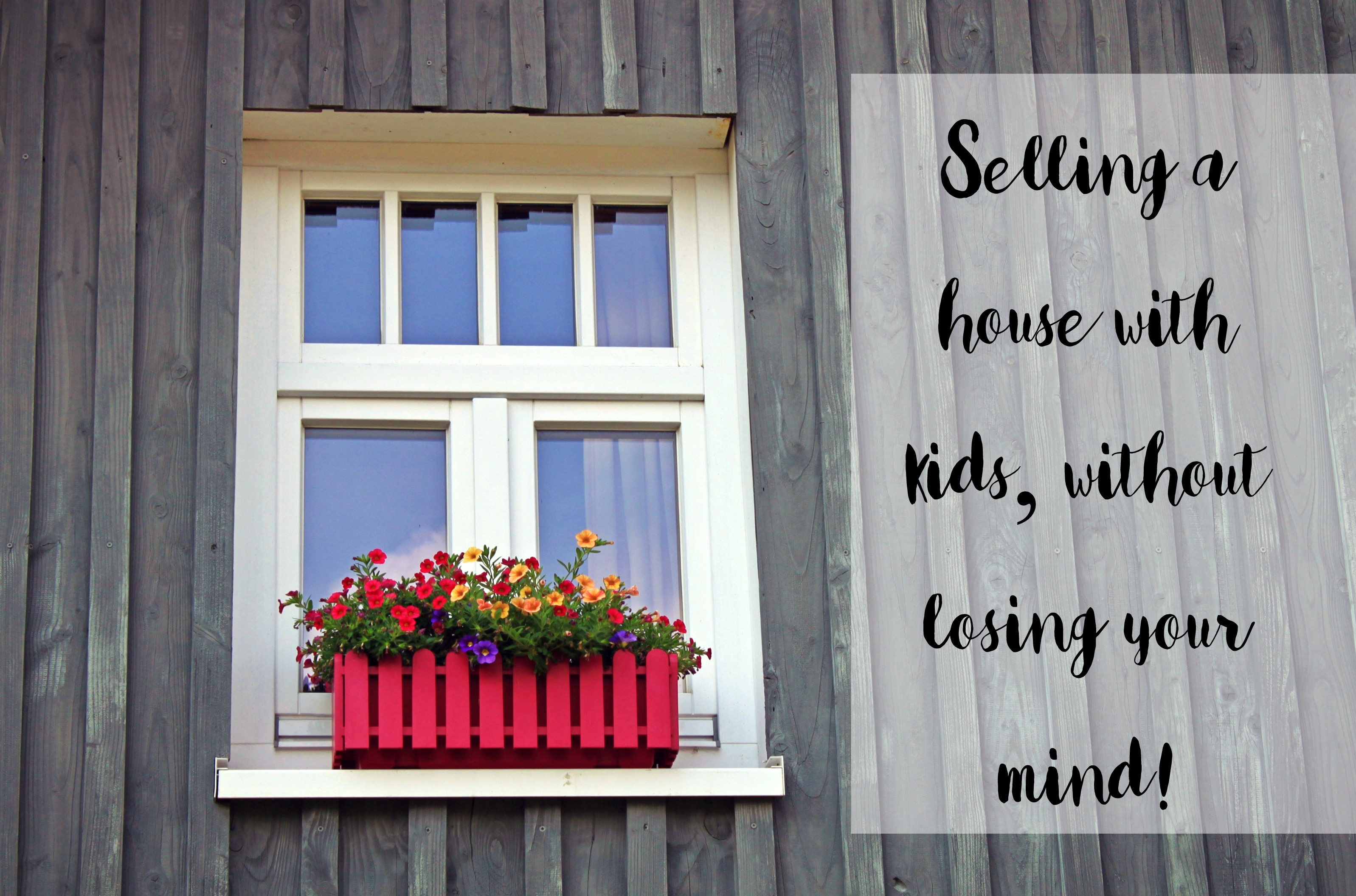 Selling a house with kids, without losing your mind!