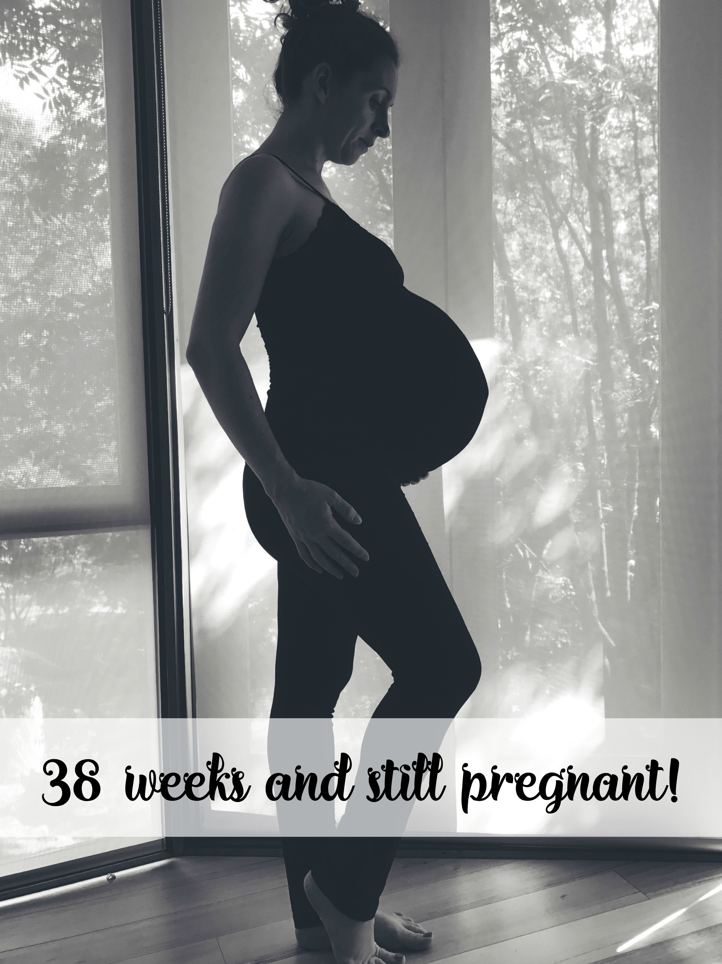 38 weeks and still pregnant